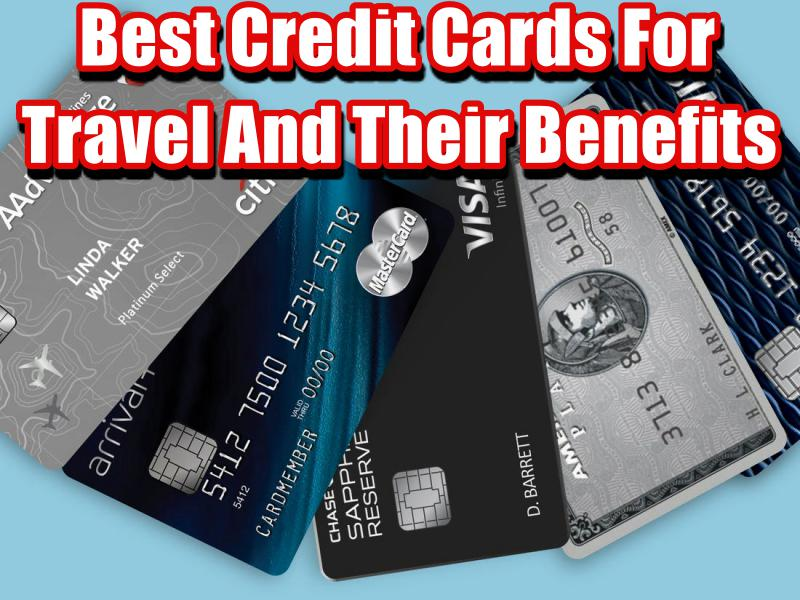 Best Credit Cards For Travel And Their Benefits