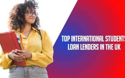 Top International Students Loan Lenders in the UK